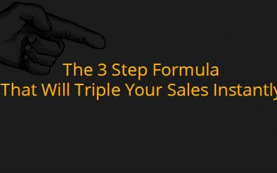The 3 Step Formula That Will Triple Your Sales Instantly