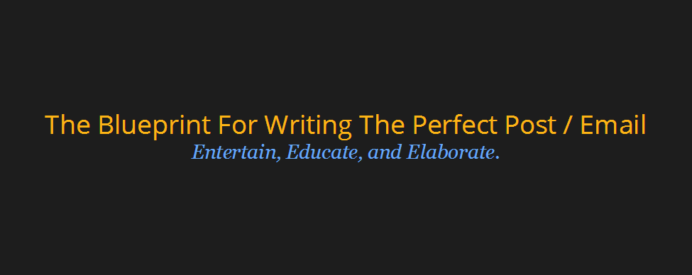 The Blueprint For Writing The Perfect Post / Email
