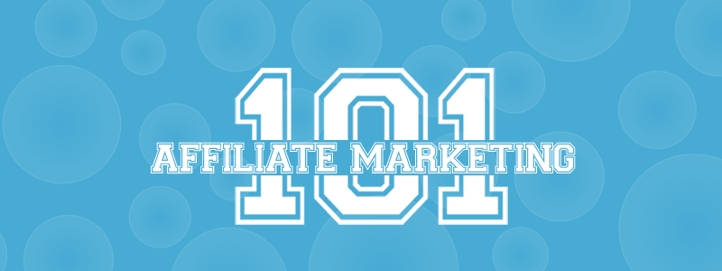 Affiliate Marketing 101 – Become an Affiliate Expert